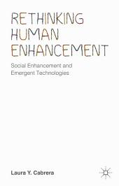 Rethinking Human Enhancement: Social Enhancement and Emergent Technologies
