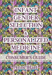 Infant Gender Selection & Personalized Medicine: Consumer's Guide
