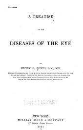 A Treatise on the Diseases of the Eye: Issue 954, Volume 1881