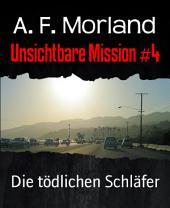 Unsichtbare Mission #4: Die tödlichen Schläfer