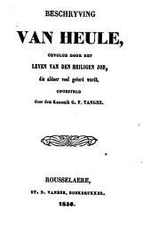 Beschrijving van Heule, gevolgd door het leven van den heiligen Job