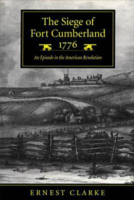 The Siege of Fort Cumberland  1776