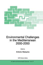 Environmental Challenges in the Mediterranean 2000–2050: Proceedings of the NATO Advanced Research Workshop on Environmental Challenges in the Mediterranean 2000–2050 Madrid, Spain 2–5 October 2002