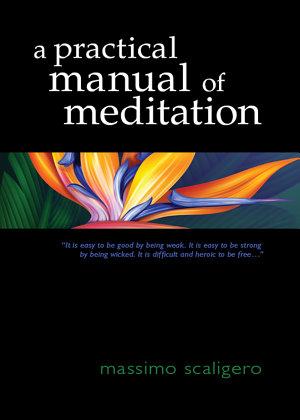 A Practical Manual of Meditation