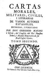 Cartas morales, militares, civiles y literarias de varios autores Españoles: Volumen 2
