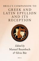 Brill   s Companion to Greek and Latin Epyllion and Its Reception PDF