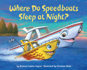 Where Do Speedboats Sleep At Night  Book PDF