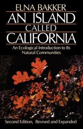 An Island Called California: An Ecological Introduction to Its Natural Communities, Edition 2