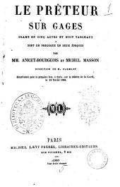 Le preteur sur gages drame en cinq actes et huit tableaux dont un prologue en deux epoques par MM. Anicet-Bourgeois et Michel Masson