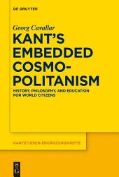 Kant's Embedded Cosmopolitanism: History, Philosophy and Education for World Citizens