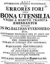 Dissertatio juridica inauguralis qua errores fori circa bona utensilia vxori [uxori] a marito tradita emendantur