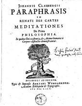 Paraphrasis in Renati Descartes meditationes de prima philosophia