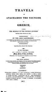 Travels of Anacharsis the Younger in Greece, During the Middle of the Fourth Century Before the Christian Æra: Volume 1