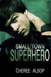 Small Town Superhero