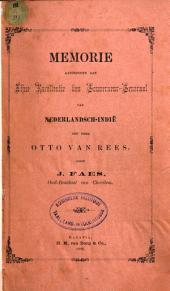 Memorie, aangeboden aan Zijne Excellentie den Gouverneur-Generaal van Nederlandsch-Indië den heer Otto van Rees