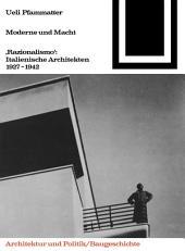 """Moderne und Macht: """"Razionalismo"""": Italienische Architekten 1927-1942, Ausgabe 2"""