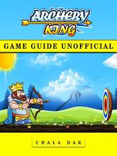 Archery King Game Guide Unofficial