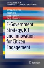 E-Government Strategy, ICT and Innovation for Citizen Engagement