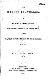 The Modern Traveller: A Description, Geographical, Historical, and Topographical, of the Various Countries of the Globe, Volume 2