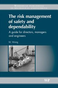 The Risk Management of Safety and Dependability