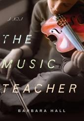 The Music Teacher: A Novel