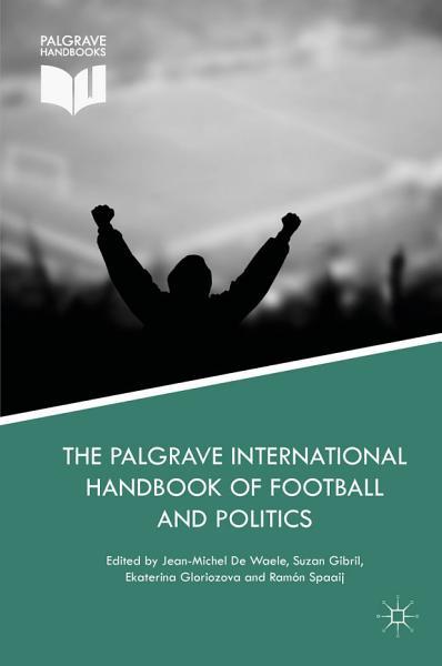 Download The Palgrave International Handbook of Football and Politics Book