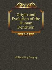 Origin and Evolution of the Human Dentition