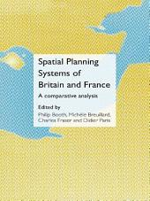 Spatial Planning Systems of Britain and France: A Comparative Analysis