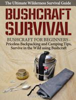 Bushcraft Survival  A Complete Wilderness Survival Guide      PDF