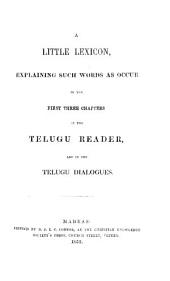 A Little Lexicon, Explaining Such Words as Occur in the First Three Chapters of the Telugu Reader, and in the Telugu Dialogues