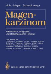 Magenkarzinom: Klassifikation, Diagnostik und stadiengerechte Therapie
