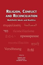 Religion, Conflict and Reconciliation: Multifaith Ideals and Realities