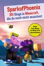 SparkofPhoenix  201 Dinge in Minecraft  die du noch nicht wusstest PDF