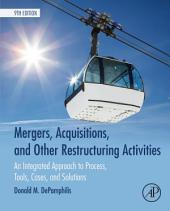 Mergers, Acquisitions, and Other Restructuring Activities: An Integrated Approach to Process, Tools, Cases, and Solutions, Edition 9