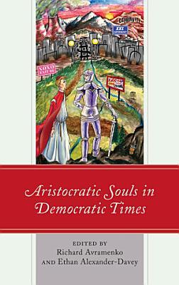 Aristocratic Souls in Democratic Times