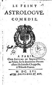 Le Feint Astrologve: Comedie