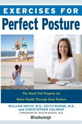 Exercises for Perfect Posture: Stand Tall Program for Better Health Through Good Posture