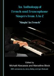 An Anthology of French and Francophone Singers from A to Z PDF