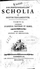 D. Io. Georgii Rosenmülleri Scholia in Novum Testamentum: tomus I, continens Evangelia Matthaei et Marci