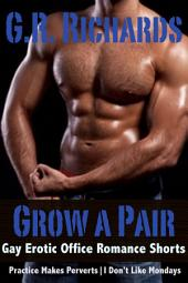 Grow A Pair: Gay Erotic Office Romance Shorts