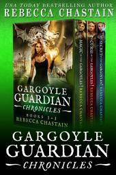 Gargoyle Guardian Chronicles Omnibus, Books 1-3: Books 1-3