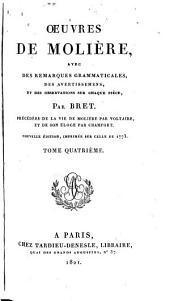 Œuvres de Moliere: avec des remarques grammaticales, des avertissemens et des observations sur chaque piéce, Volume4