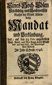 Eines wohl-edlen, gestrengen, fürsichtig- und hochweisen Rahts der Stadt Nürnberg Mandat und Verkündung des ... Fast-Buß- und Bet-Tags in der Stadt und auf dem Land des Nürnbergischen Gebiets: im Jahre Christi .... 1746