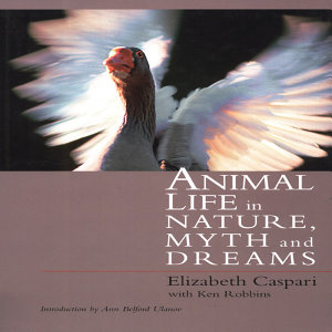 Animal Life In Nature  Myth and Dreams       Book