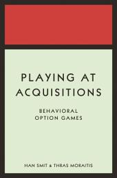Playing at Acquisitions: Behavioral Option Games