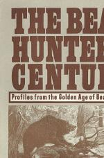 The Bear Hunter's Century
