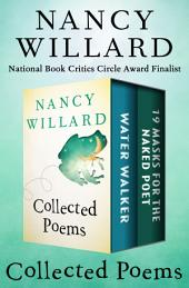 Water Walker and 19 Masks for the Naked Poet: Collected Poems