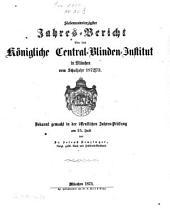 Jahresbericht des Königlichen Central-Blinden-Instituts München: 1872/73