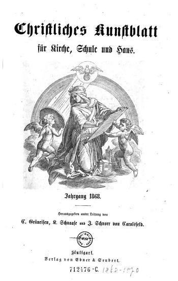 Christliches Kunstblatt f  r Kirche  Schule und Haus   Hrsg  von Carl Gr  neisen  R  Schnaase und J  Schnorr von Carolsfeld durch G  Bunz PDF