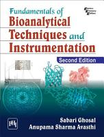 FUNDAMENTALS OF BIOANALYTICAL TECHNIQUES AND INSTRUMENTATION  SECOND EDITION PDF